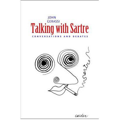 Talking with Sartre : Conversations and Debates