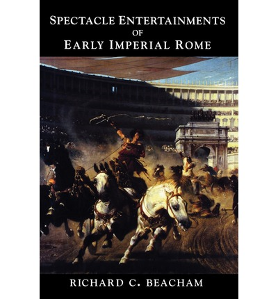 Spectacle Entertainments of Early Imperial Rome