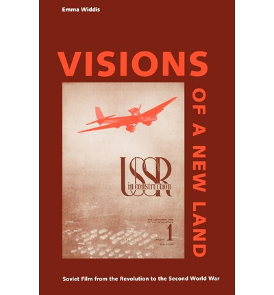 Libros gratis para descargar a ipod touch Visions of a New Land : Soviet Film from the Revolution to the Second World War ePub by Emma Widdis