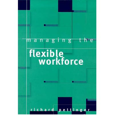 managing the flexible workforce Innovative technology and the demands of a modern workforce mean working patterns have become increasingly fluid as a result, the need to implement an effective flexible work policy is more crucial than ever many people recognise that flexible working practices provide an opportunity for businesses.
