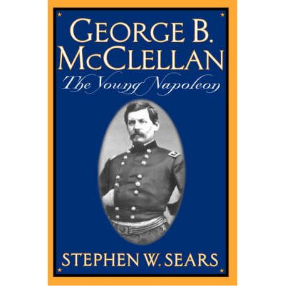 george b mcclellan essay The civil war papers of george b mcclellan by george b mcclellan, 9780306804717, available at book depository with free delivery worldwide.
