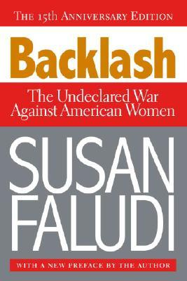 Backlash : The Undeclared War Against American Women