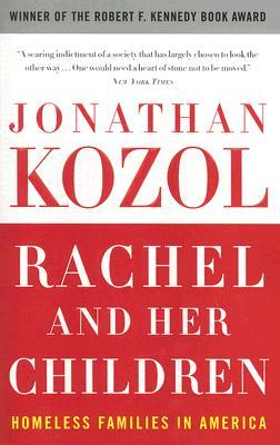 homeless families in america by kozol the issue of poverty in the united states Rachel and her children: homeless families in america  plight of the  homeless in america is by no means an undiscovered issue  jonathan kozol`s  major achievement in ``rachel and her  poverty in the united states.