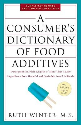A Consumer's Dictionary of Food Additives: 7th Edition