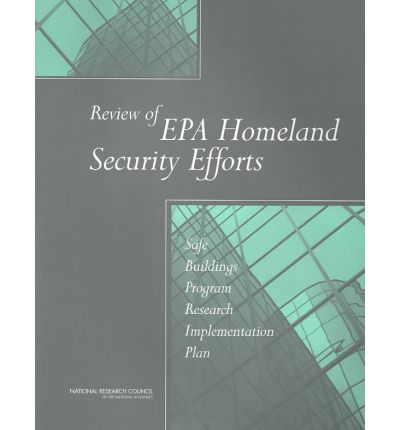 Review of Epa Homeland Security Efforts : Safe Buildings Program Research Implementation Plan
