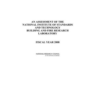 An Assessment of the National Institute of Standards and Technology Building and Fire Research Laboratory : Fiscal Year 2008