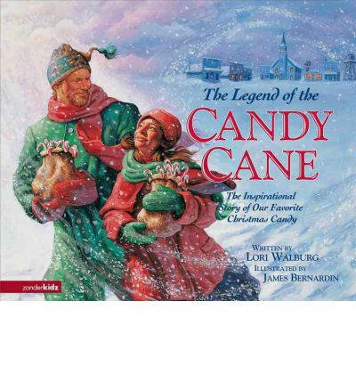 The Legend of the Candy Cane : The Inspirational Story of Our Favorite Christmas Candy