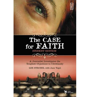 The Case for Faith: Student Edition