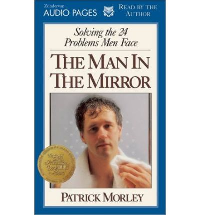 the man in the mirror solving the 24 problems men face - 400×430