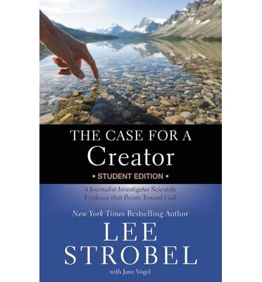 The Case for a Creator: Student Edition