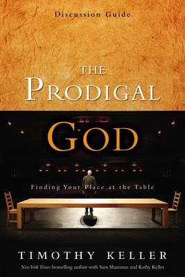 The Prodigal God Discussion Guide