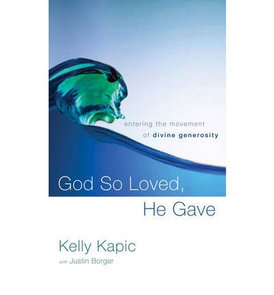 God So Loved, He Gave : Entering the Movement of Divine Generosity