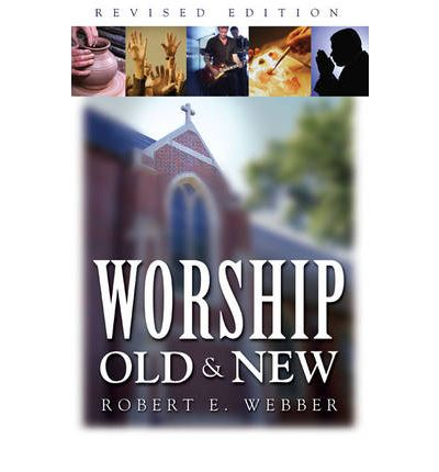 Worship Old and New : A Biblical, Historical, and Practical Introduction