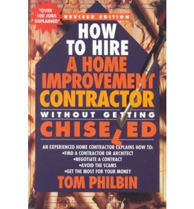 How to Hire a Home Improvement Contractor Without Getting Chiseled