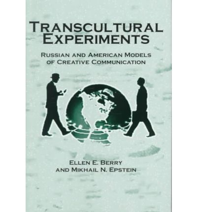 Transcultural Experiments : Russian and American Models of Creative Communication