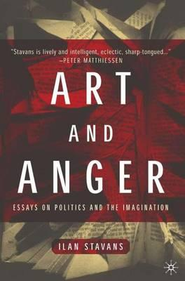 art and anger essays on politics and the imagination Read art and anger: essays on politics and the imagination imagining columbus: the literary voyage, hispanic american historical review on deepdyve, the largest online rental service for scholarly research with thousands of academic publications available at your fingertips.