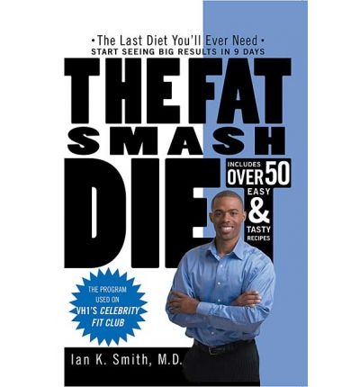 The Fat Smash Diet : The Last Diet You'll Ever Need