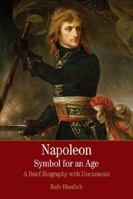 Napolean Symbol for an Age : A Brief History with Documents