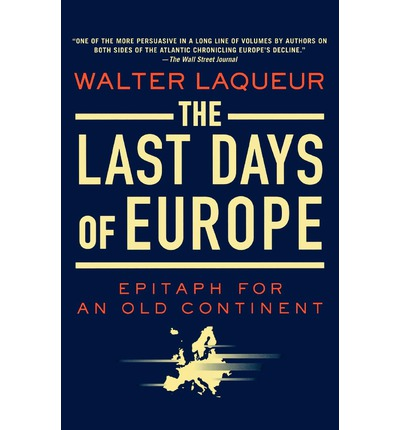 The Last Days of Europe : Epitaph for an Old Continent