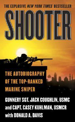 Shooter : The Autobiography of the Top-Ranked Marine Sniper