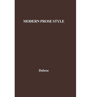 prose style Postmodernist prose and george orwell stephen k roney the essential notion of english style since the 1920s has been that clarity.