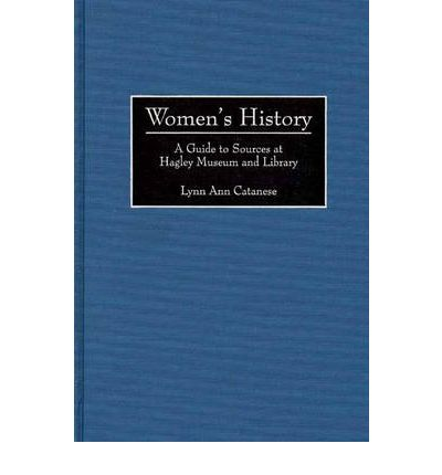 Women's History : Guide to Sources at Hagley Museum and Library