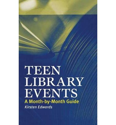 Teen Library Events : A Month-by-Month Guide