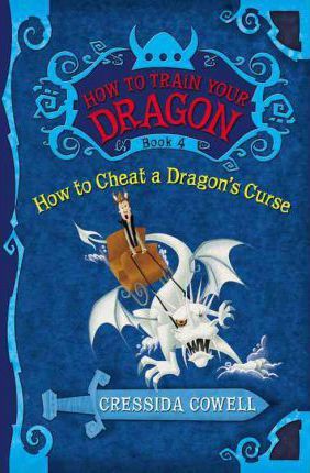 How to Train Your Dragon Book 4: How to Cheat a Dragon's Curse