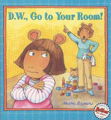 D.W. Go to Your Room!