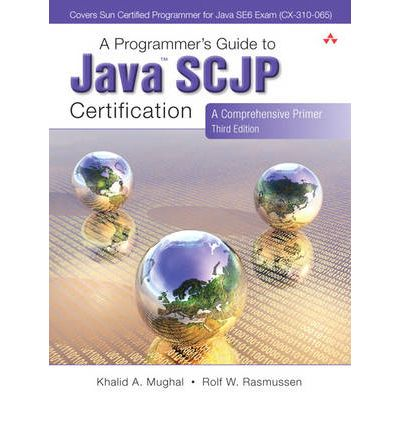 Programmer's Guide to Java SCJP Certification : A Comprehensive Primer