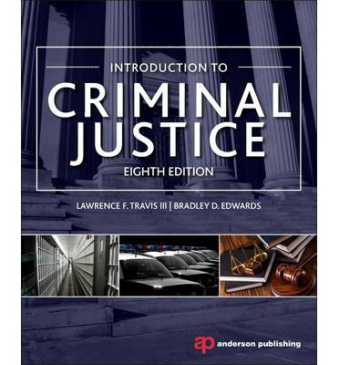 intro to criminal justice my Introduction to criminal justice one of my current projects is the development of two companion books the first, criminal justice: an overview of the system will provide basic information.