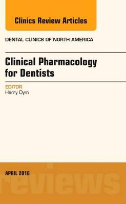 Pharmacology for the Dentist, an Issue of Dental Clinics of North America