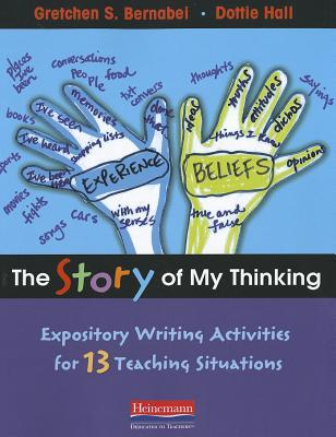 The Story of My Thinking : Expository Writing Activities for 13 Teaching Situations