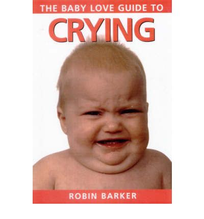 Baby Love Guide to: Crying
