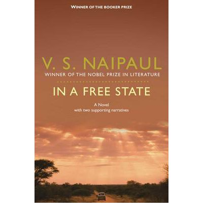 In a Free State : A Novel with Two Supporting Narratives