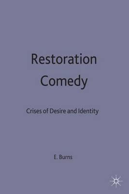 Restoration Comedy 1987 : Crises of Desire and Identity