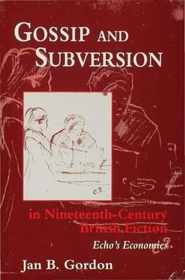 Gossip and Subversion in Nineteenth-century British Fiction : Echo's Economies