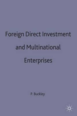 multinational corporations and foreign direct investment There is increasing recognition that understanding the forces of economic globalization requires looking first at foreign direct investment (fdi) by multinational.