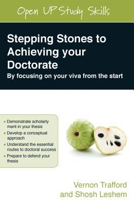 Stepping Stones to Achieving Your Doctorate: By Focusing on Your Viva from the Start