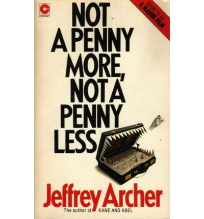 not a penny more not a penny less summary ― jeffrey archer, not a penny more, not a penny less tags: archer ,  ― jeffrey archer, not a penny more, not a penny less tags: archer.