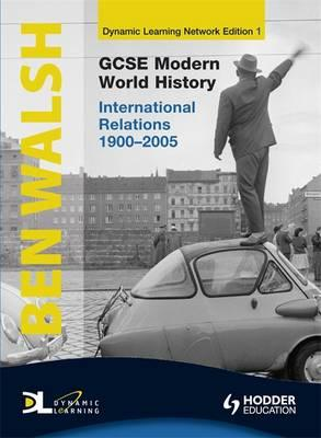 GCSE Modern World History Dynamic Learning 1 - International Relations 1900-2005