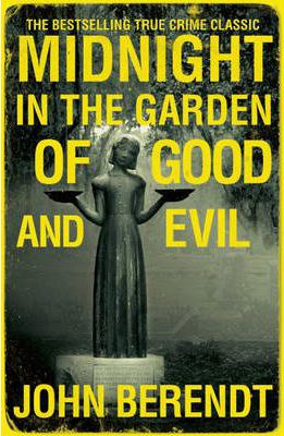 Midnight in the garden of good and evil john berendt - Midnight in the garden of good and evil book ...