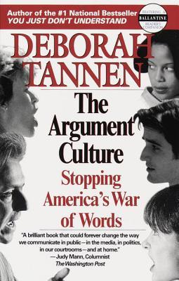 "deborah tannen argument culture essay Language, gender and culture  language, gender, and culture essay  in the article ""his politeness is her powerlessness"" by deborah tannen,."
