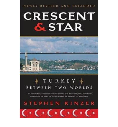 Crescent and Star : Turkey Between Two Worlds