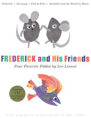 Frederick and His Friends : Your Favourite Fables by Leo Lionni