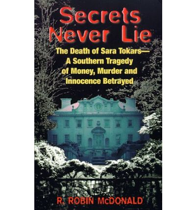 Secrets Never Lie: the Death of Sara Tokars