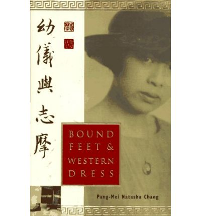 bound feet and western dress chapter notes Traditions in chinese culture are long-rooted and are taken very seriously from generation to generation however, there must always be room for modern change in order for society to grow and strive across the globe in bound feet and western dress the conflict between chinese traditions and modern.