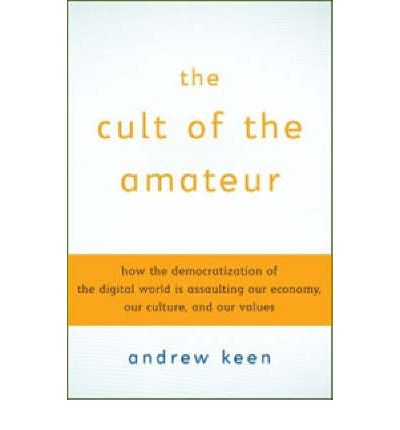 Andrew Keen The Cult Of The Amateur 26