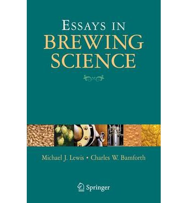 essay in brewing science My biggest passion is brewing during my second year as a food science student i wrote an essay brewing honeywine: the most sustainable way.