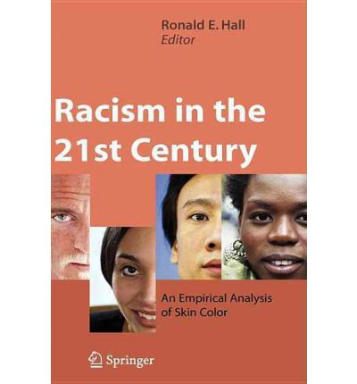 racism in 21st century essay It is the 21st century america has elected its first black, actually mixed race, president lewis hamilton holds the formula one championship.